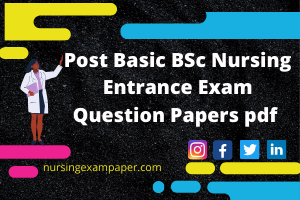 Post Basic BSc Nursing Entrance Exam Question Papers pdf