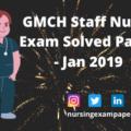 GMCH Staff Nurse Exam Solved Paper- Jan 2019