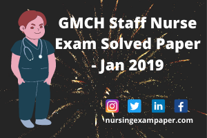 GMCH Staff Nurse Exam Solved Paper- Jan 2019