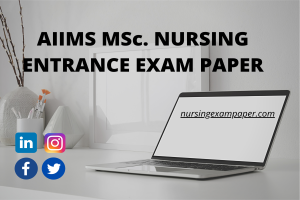 AIIMS MSC NURSING ENTRANCE EXAM PAPER