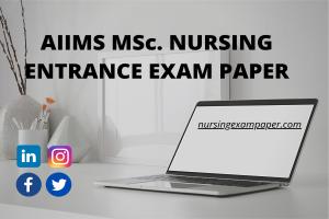 AIIMS MSC NURSING ENTRANCE EXAM PAPER
