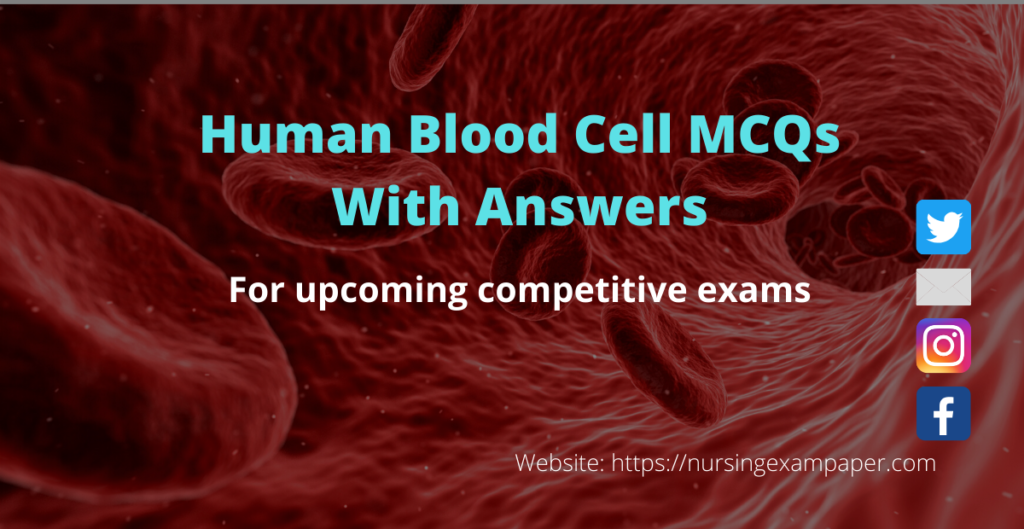 Human blood cell MCQs with an answer Multiple choice questions on Blood